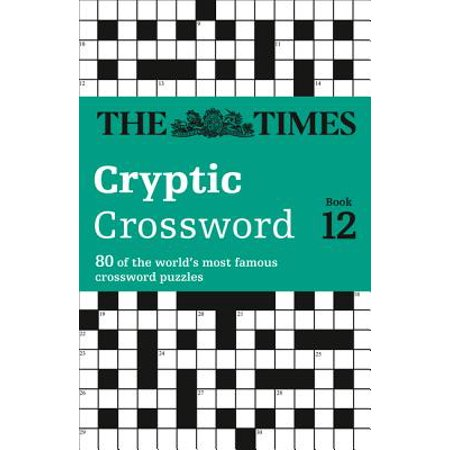 Times Cryptic Crossword Book 12: 80 World-Famous Crossword Puzzles ()