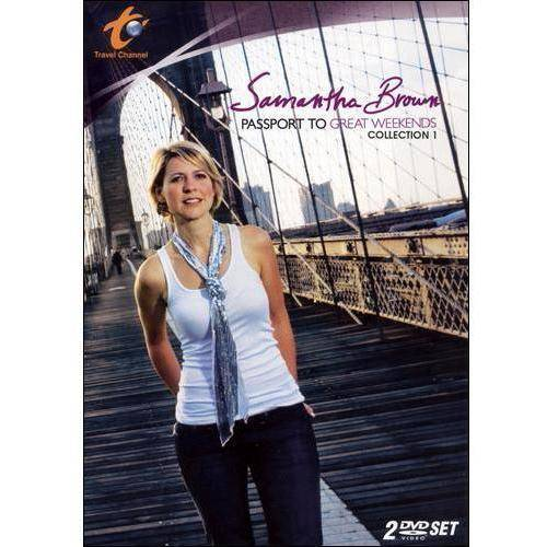 Samantha Brown's Passport To Great Weekends: Season 1 (Widescreen)
