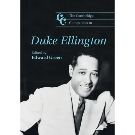 Cambridge Companions to Music: The Cambridge Companion to Duke Ellington (Paperback) Duke Ellington Music Book