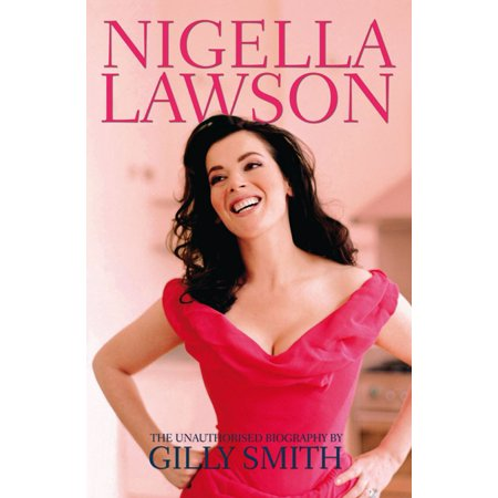 Nigella Lawson: A Biography - eBook