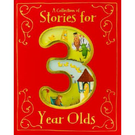 A Collection of Stories for 3 Year Olds (Best Present For 3 Year Old)