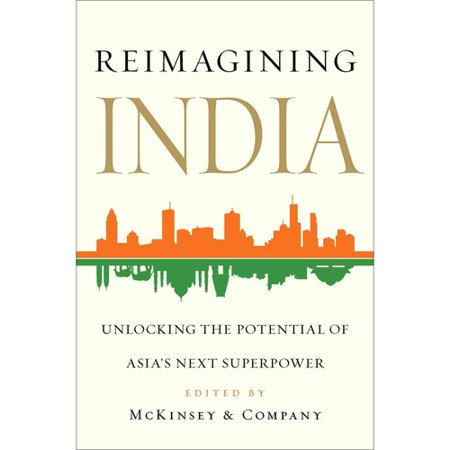 Reimagining India  Unlocking The Potential Of Asias Next Superpower