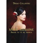 Anime Assassine - Anche tu te ne andrai - eBook