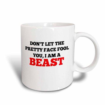 3dRose Dont let the pretty face fool you - I am a beast, Ceramic Mug, 11-ounce