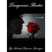 Dangerous Barter: A Novella - eBook