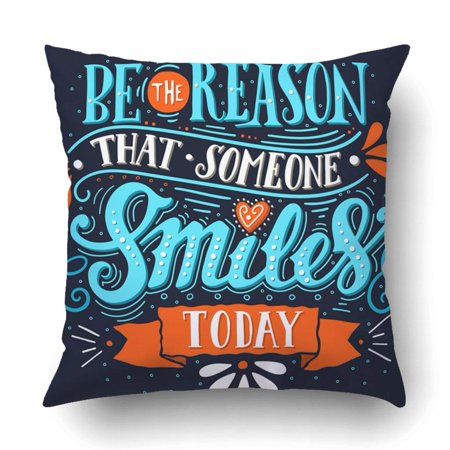 BPBOP Be the reason that someone smiles today Inspirational quote Pillowcase Throw Pillow Cover Case 16x16 (Be The Reason Someone Smiles Today Quote)