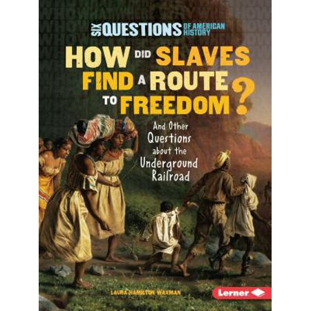 How Did Slaves Find a Route to Freedom? : And Other Questions about the Underground Railroad - How Did Halloween Come About