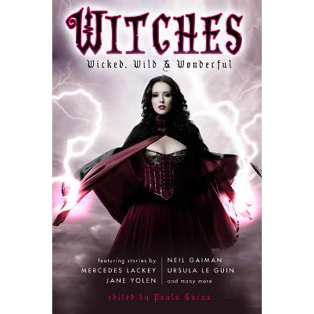 Witches : Wicked, Wild & Wonderful (Wicked Witch Of The West Name)