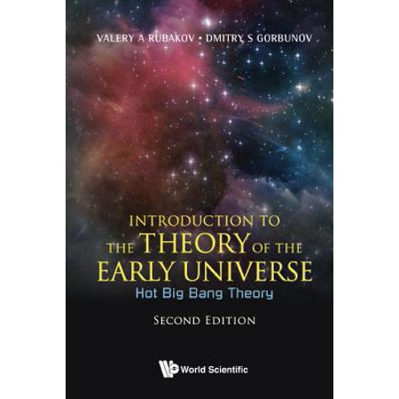 Introduction to the Theory of the Early Universe: Hot Big Bang Theory (Second