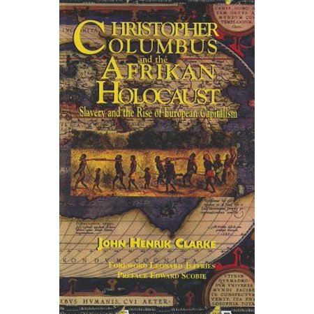 Christopher Columbus For Kids (Christopher Columbus and the Afrikan Holocaust : Slavery and the Rise of European)