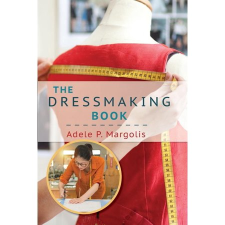 The Dressmaking Book : A Simplified Guide for Beginners