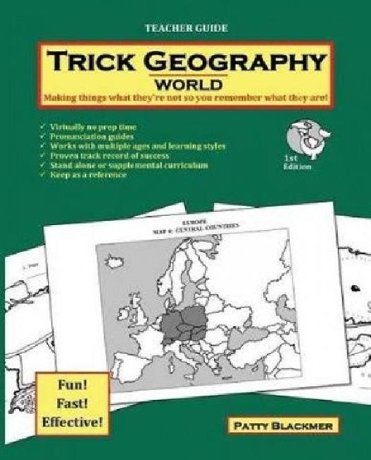 Trick Geography: World--Teacher Guide: Making Things What They're Not So You Remember What They Are! by