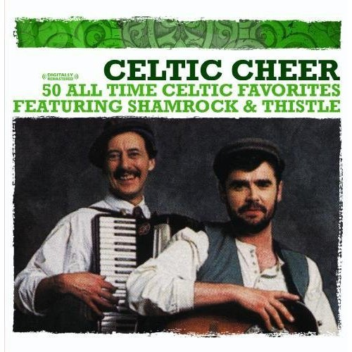 Shamrock & Thistle - Celtic Cheer-50 All Time Celtic Favorites [CD]
