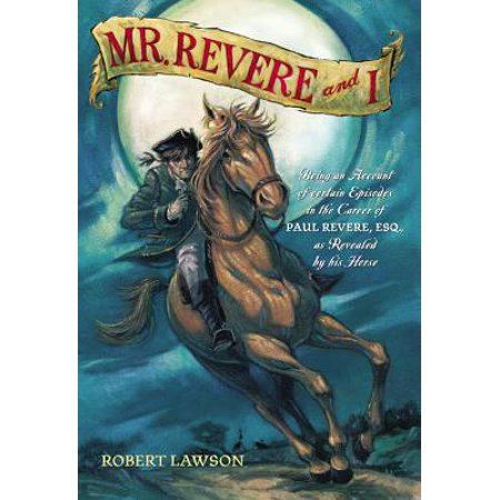 Robert Dawson Horses (Mr. Revere and I : Being an Account of certain Episodes in the Career of Paul Revere,Esq. as Revealed by his Horse)