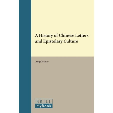 A History of Chinese Letters and Epistolary Culture