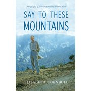 Say to These Mountains : A biography of faith and ministry in rural Haiti