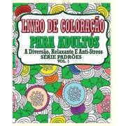 Livro de Colora��o Para Adultos : A Divers�o, Relaxante E Anti-Stress S�rie Padr�es ( Vol.1) (Decoracion Fiestas De Halloween Para Adultos)