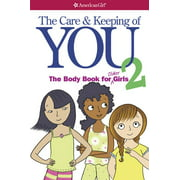 The Care and Keeping of You 2 : The Body Book for Older Girls