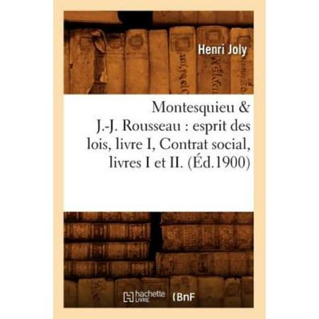 Montesquieu   J  J  Rousseau  Esprit Des Lois  Livre I  Contrat Social  Livres I Et Ii   Ed 1900
