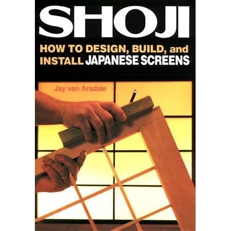 Shoji : How to Design, Build, and Install Japanese Screens (Paperback)