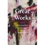 Great Works : Encounters with Art