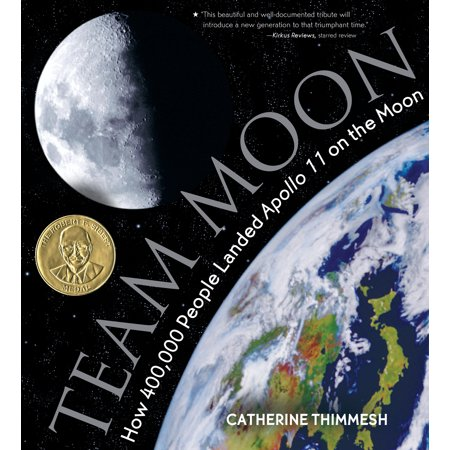 Team Moon : How 400,000 People Landed Apollo 11 on the (The Three Astronauts That Landed On The Moon)