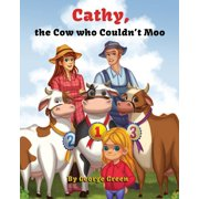 Cathy, the Cow Who Couldn't Moo