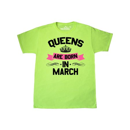 ffa9968b Inktastic - Queens Are Born in March T-Shirt - Walmart.com