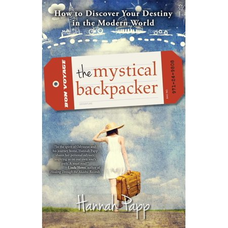 - The Mystical Backpacker : How to Discover Your Destiny in the Modern World - Paperback