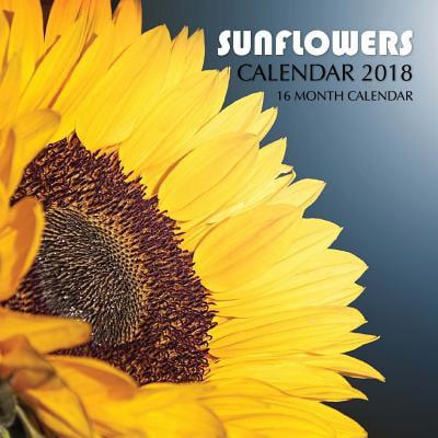 Calendar Cover - Sunflowers Calendar 2018: 16 Month Calendar (Paperback)