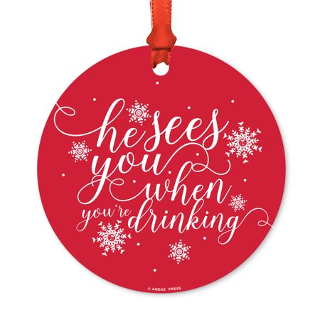 Funny Round Metal Christmas Ornament, He Sees You When You're Drinking, Includes Ribbon and Gift Bag, Gift Ideas - Christmas Jewelry Ideas
