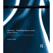 Identity, Neoliberalism and Aspiration - eBook
