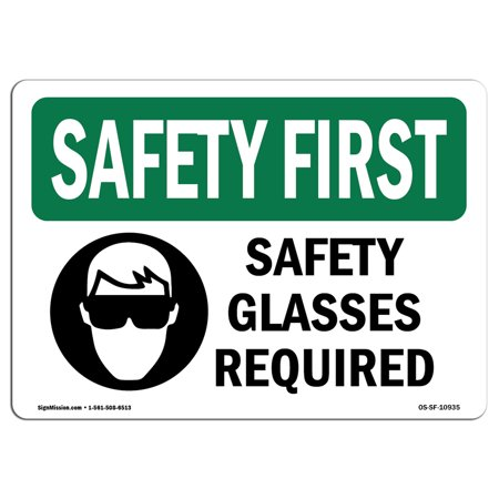Rigid Glass - OSHA SAFETY FIRST Sign - Safety Glasses Required With Symbol | Choose from: Aluminum, Rigid Plastic or Vinyl Label Decal | Protect Your Business, Work Site, Warehouse & Shop Area | Made in the USA