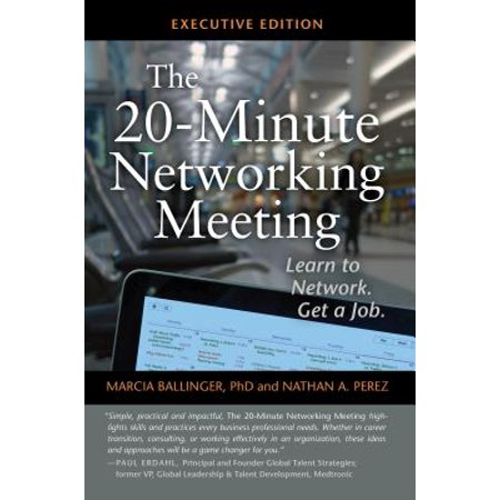 The 20-Minute Networking Meeting - Executive Edition : Learn to Network. Get a (Media And Networking Speech For 1 Minute)