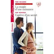 La magie d'une naissance - Captive d'un secret - eBook