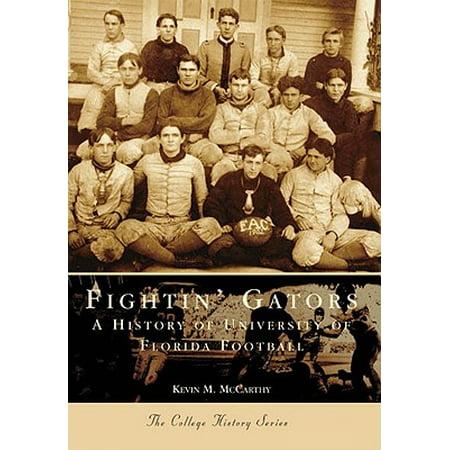 - Fightin' Gators: : A History of the University of Florida Football