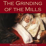 Grinding of the Mills, The - Audiobook