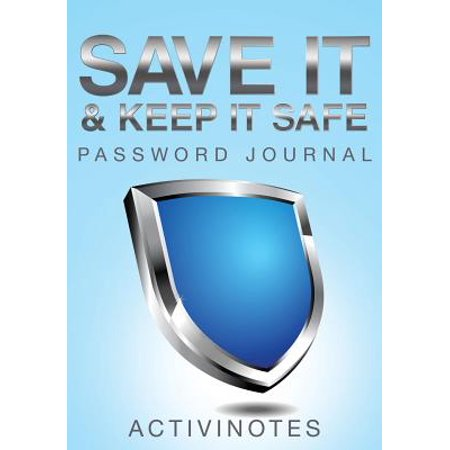 Save It & Keep It Safe Password Journal (Best Way To Save Passwords)