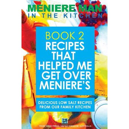 Meniere Man in the Kitchen. Book 2. Recipes That Helped Me Get Over Meniere's. : Delicious Low Salt Recipes from Our Family Kitchen - Margarita Salt Recipe