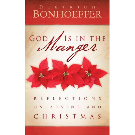 God Is in the Manger: Reflections on Advent and Christmas (Hardcover) ()