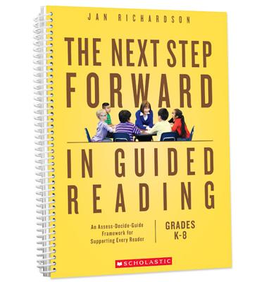 The Next Step Forward in Guided Reading: An Assess-Decide-Guide Framework for Supporting Every Reader (Paperback)