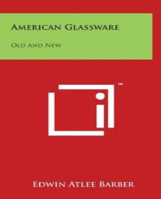 Click here to buy American Glassware: Old and New by Literary Licensing, LLC.