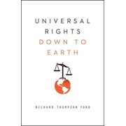 Universal Rights Down to Earth (Norton Global Ethics Series) - eBook