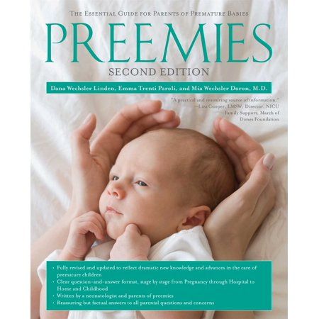 Preemies - Second Edition : The Essential Guide for Parents of Premature (Biology The Essentials 2nd Edition Access Code)