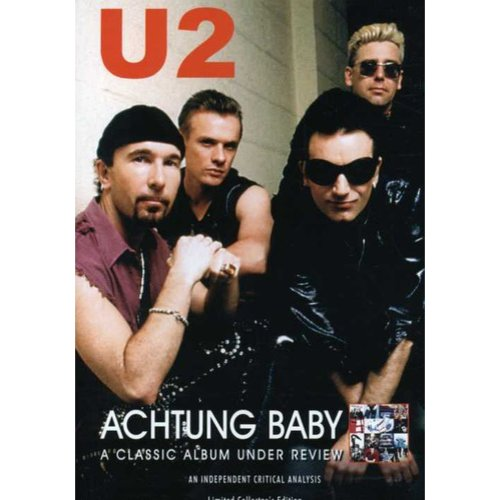 U2: Achtung Baby - A Classic Album Under Review (Limited Collector's Edition)