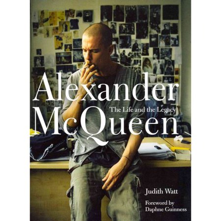 Alexander McQueen: The Life and the Legacy by