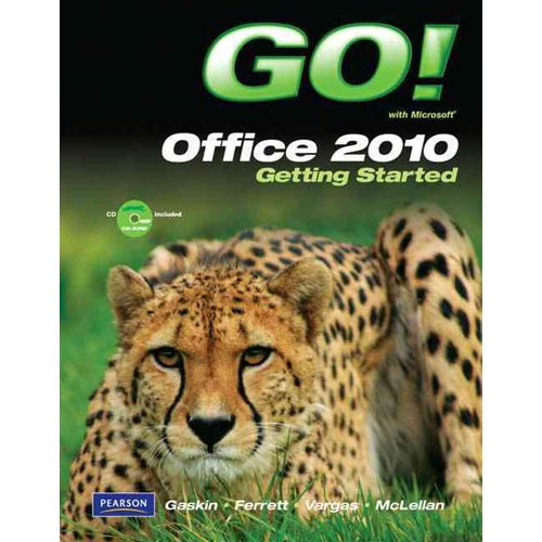 Go! With Microsoft Office 2010: Getting Started