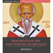 Fragments of the Lost Writing of Irenaeus - eBook