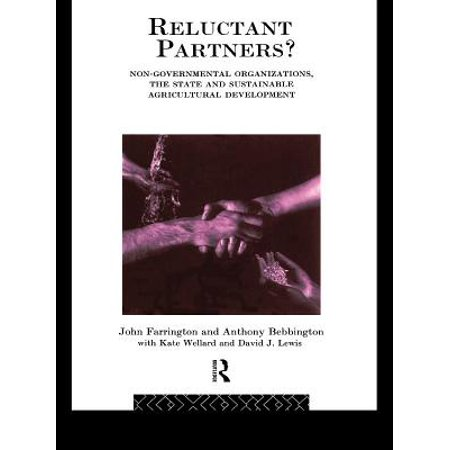 Reluctant Partners? Non-Governmental Organizations, the State and Sustainable Agricultural Development -