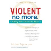 Violent No More : Helping Men End Domestic Abuse, Third Ed.